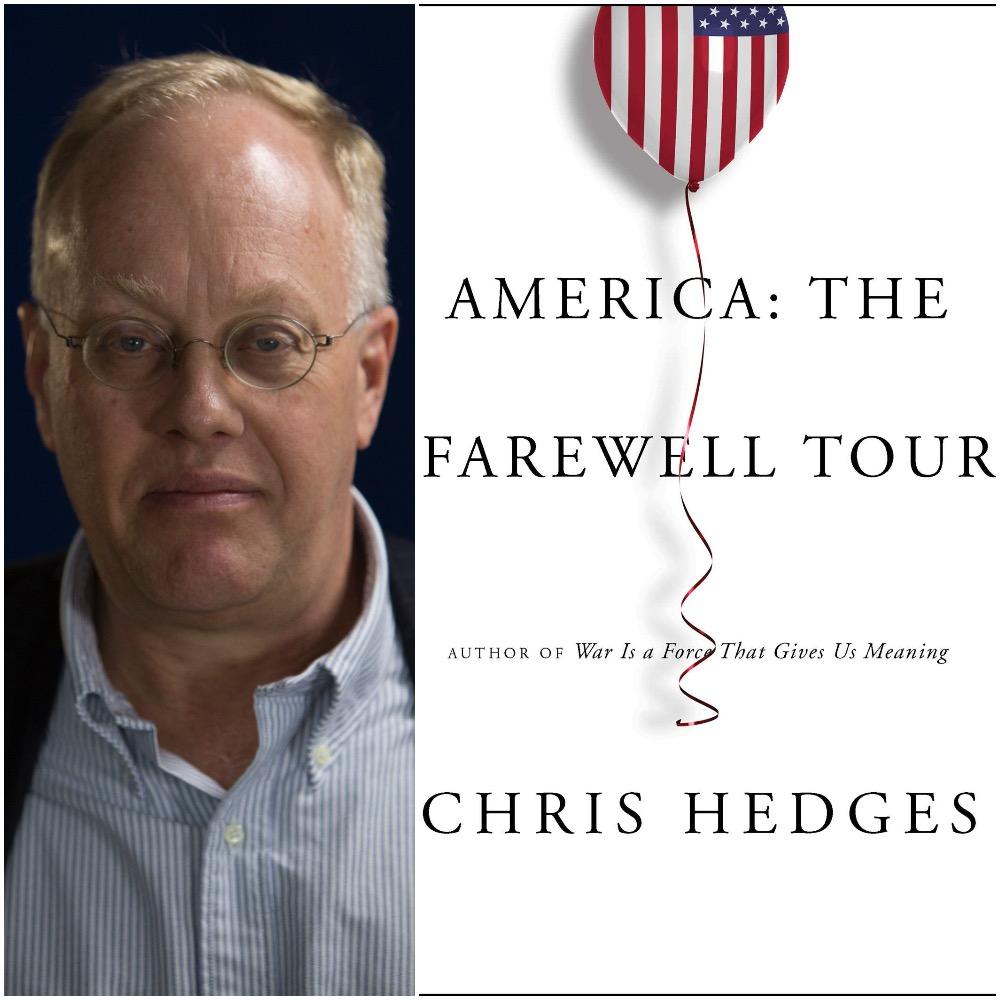 "Chris Hedges ""America: The Farewell Tour"""