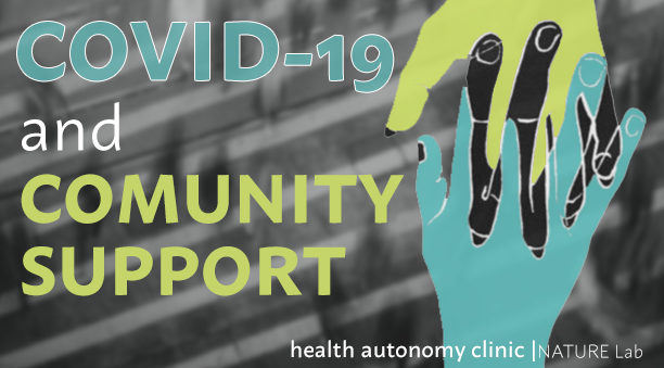 Health Autonomy+Community Support in the Time of COVID [WEBINAR/ZOOM Call]
